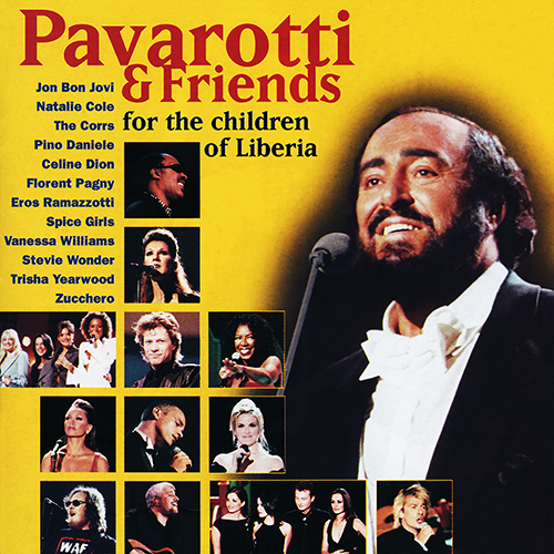 PAVAROTTI AND FRIENDS - For the Children of Liberia (Pavarotti, N. Cole, C. Dion, C. King, The Corrs, Liberian Children's Choir)