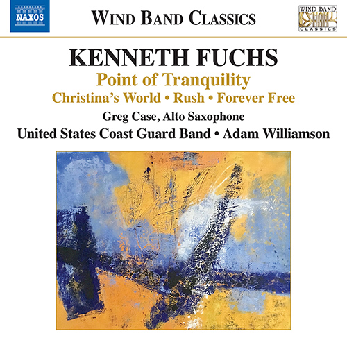 FUCHS, K.: Point of Tranquility / Christina's World / Rush / Forever Free (G. Case, The United States Coast Guard Band, A. Williamson)