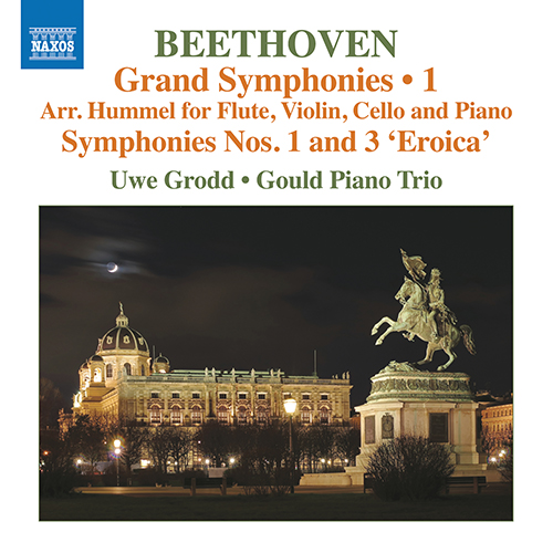 BEETHOVEN, L. van: Grand Symphonies Vol. 1 -Symphonies Nos. 1 and 3 (arr. J.N. Hummel for flute and piano trio) (Grodd, Gould Piano Trio)