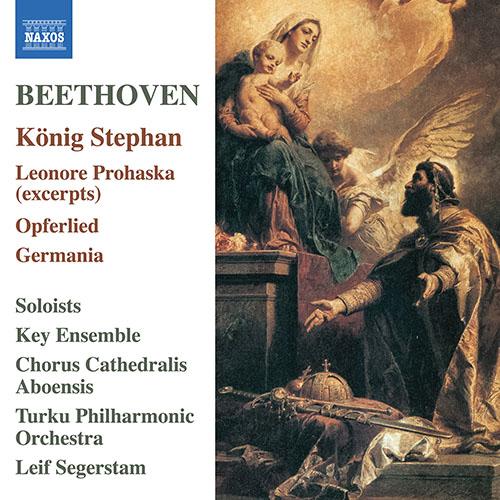 BEETHOVEN, L. van: König Stephan / Leonore Prohaska (excerpts) (The Key Ensemble, Chorus Cathedralis Aboensis, Turku Philharmonic, Segerstam)
