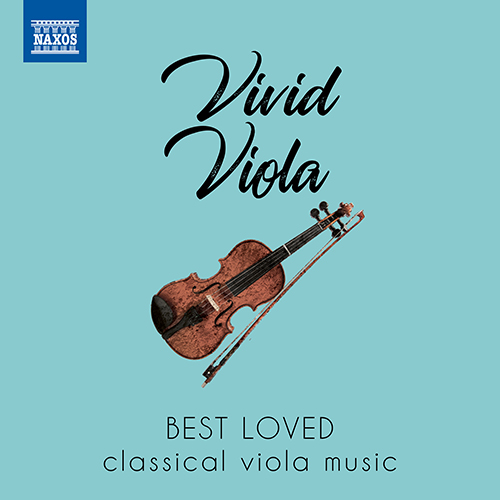 VIVID VIOLA - Best Loved Classical Viola Music