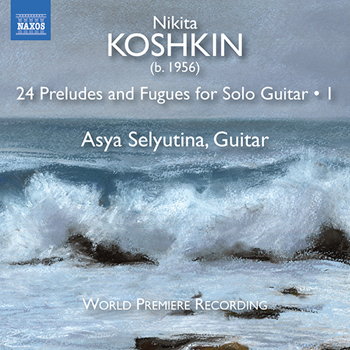 KOSHKIN, N.: 24 Preludes and Fugues, Vol. 1 (Selyutina)
