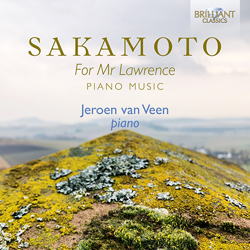 SAKAMOTO, Ryuichi: Piano Works (For Mr. Lawrence) (J. van Veen)