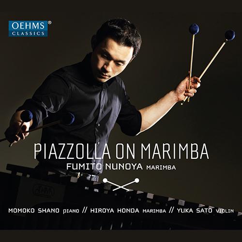 PIAZZOLLA, A.: Marimba Arrangements (Piazzolla on Marimba) (Fumito Nunoya)